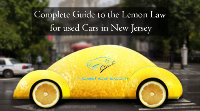 Used Car Lemon Law >> Complete Guide To The Lemon Law For Used Cars In New Jersey