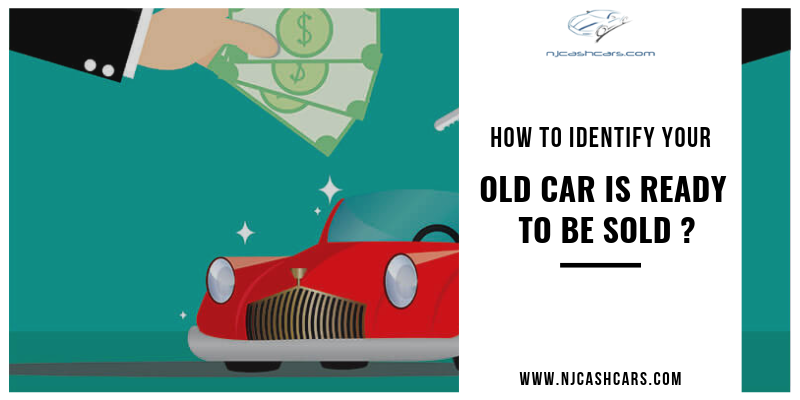 How to identify your old car is ready to be sold