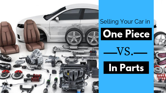 Selling your car in one piece Vs selling it for parts