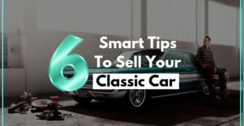 6 Smart tips to sell your classic car