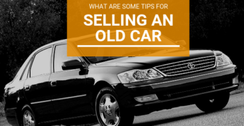 Tips for Selling Old Car
