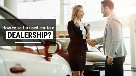 sell a used car to a dealership