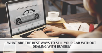 Best ways to sell car without dealing with buyers