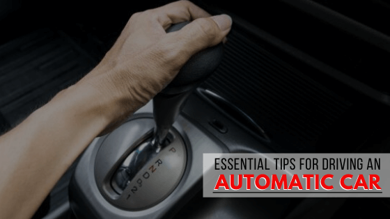 Essentials Tips for Driving an Automatic Car