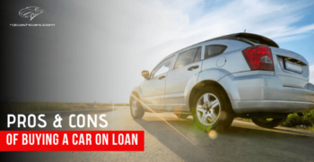 PROS AND CONS OF BUYING A CAR ON LOAN
