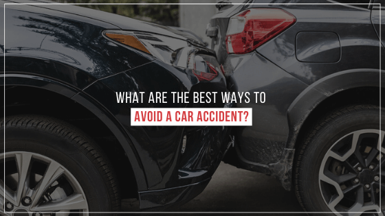 What are the best ways to avoid a car accident?