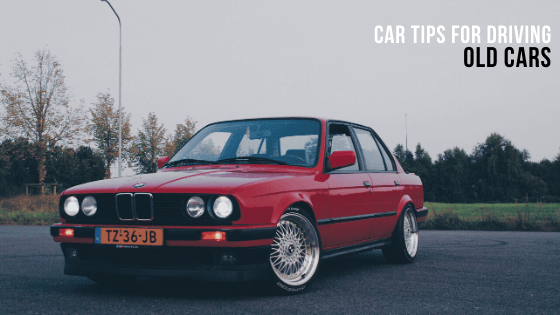 Car tips for driving old cars
