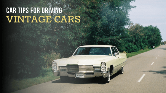 Vintage car driving tips