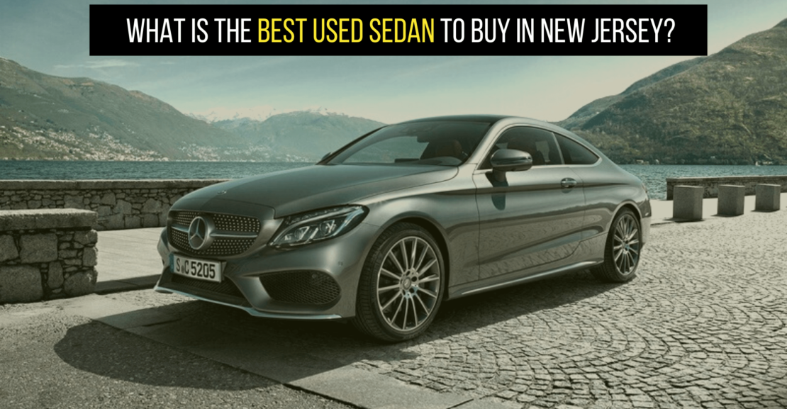 Best Used Sedan to Buy in NJ