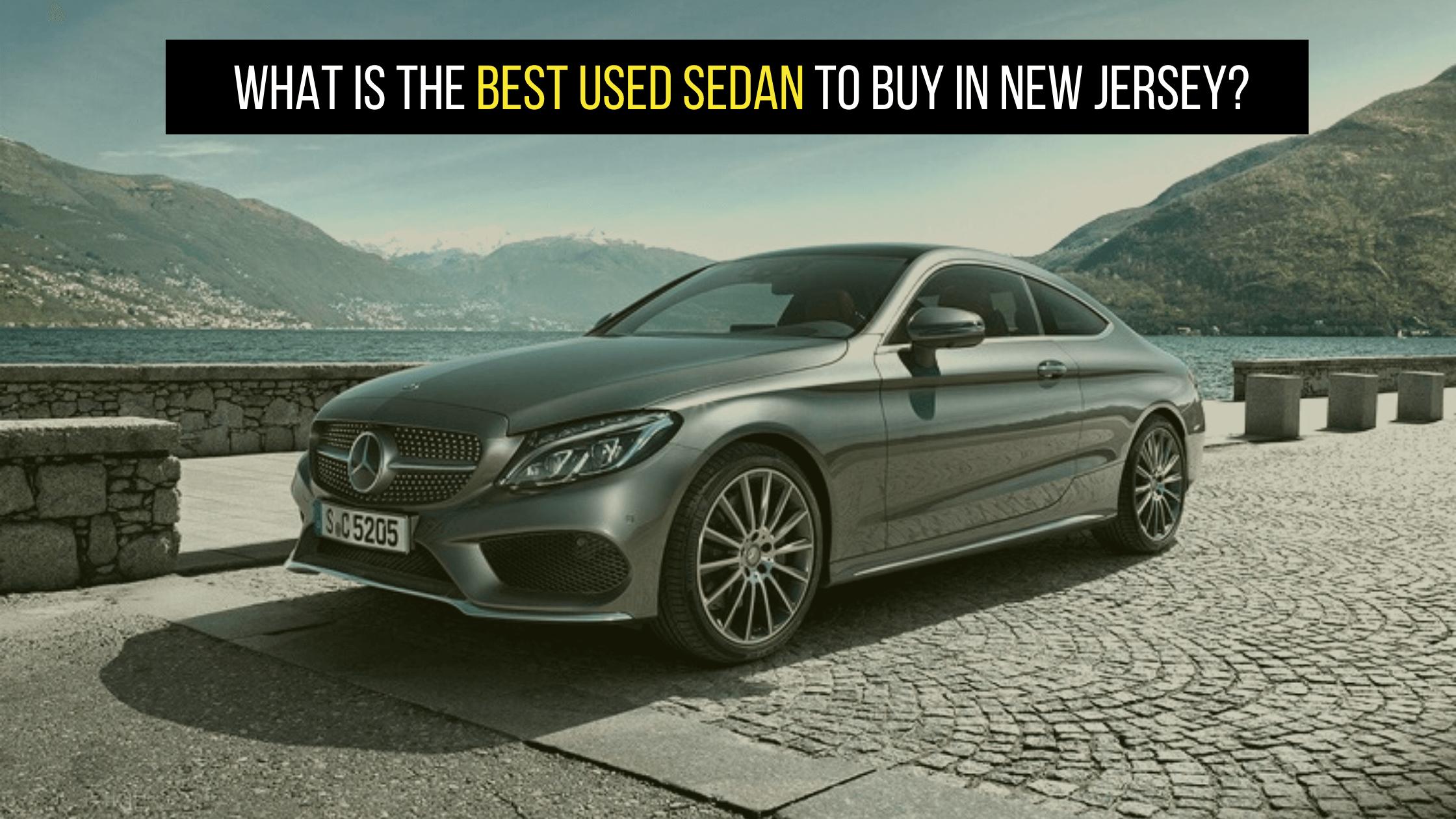 Best Used Sedan to Buy in NJ