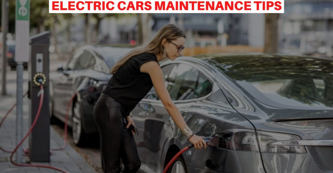 Electric Cars Maintenance Tips