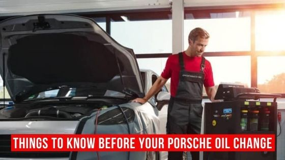 Things To Know Before Your Porsche Oil Change