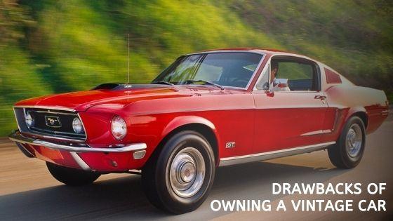 Drawbacks of Owning A Vintage Car