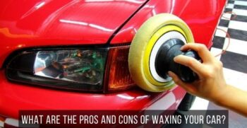 Pros & Cons of Car Waxing